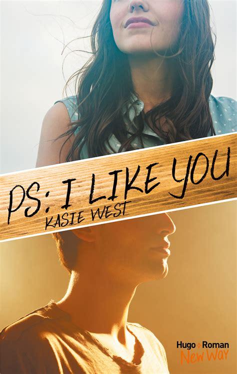 a like you chronique ps i like you de kasie west bettierose books
