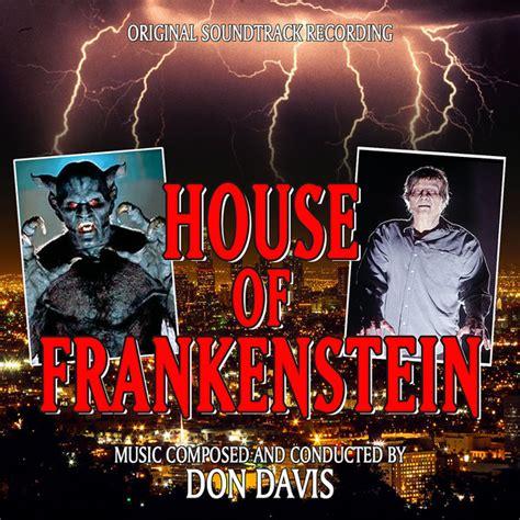 house of frankenstein house of frankenstein original soundtrack recording