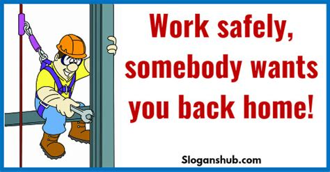 file bring safety home again take safety back 77 catchy industrial safety slogans