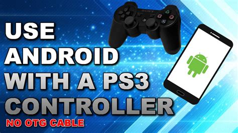 how to connect ps3 controller to android how to connect a ps3 controller to your android phone no otg cable xax
