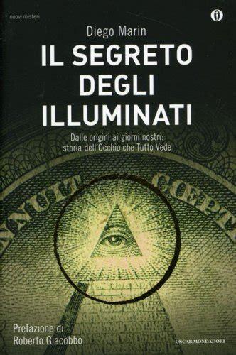 il giardino degli illuminati libro il segreto degli illuminati libro di diego marin