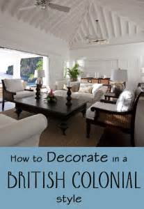 how to decorate a colonial home best 25 british colonial ideas on pinterest british