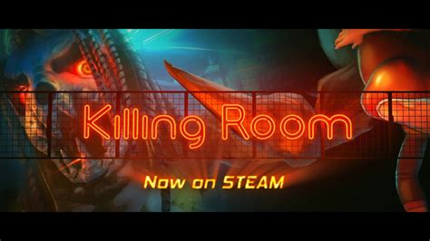 the kiling room killing room launch trailer