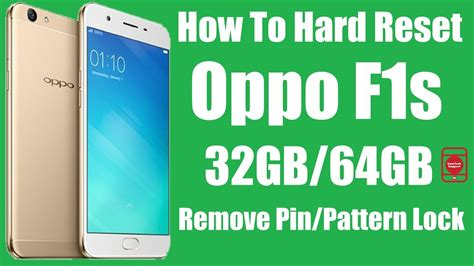 how to remove pattern lock oppo f5 latest dec 2017 method how to hard reset oppo f1s 32gb 64gb remove pin code
