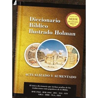 libro diccionario biblico ilustrado holman diccionario b 237 blico ilustrado holman