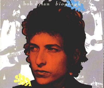 bob dylan biography song list biograph by bob dylan song list