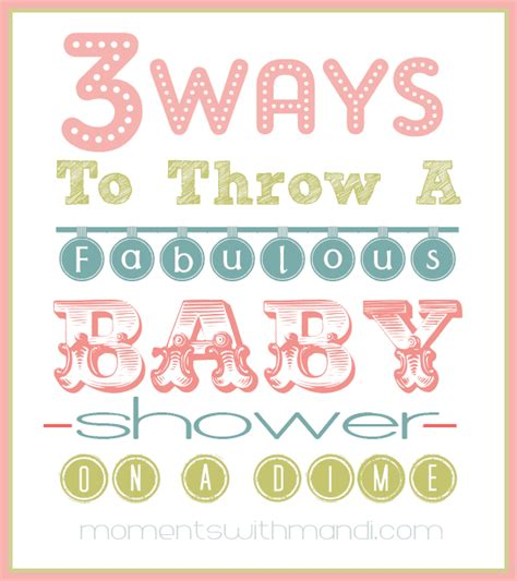 When To Throw A Baby Shower by 3 Ways To Throw A Baby Shower On A Dime Moments With Mandi