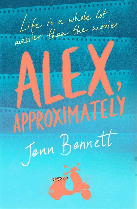 alex approximately alex approximately ebook by jenn bennett official publisher page simon schuster uk