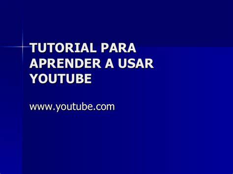 tutorial para usar zanti tutorial para aprender a usar you tube