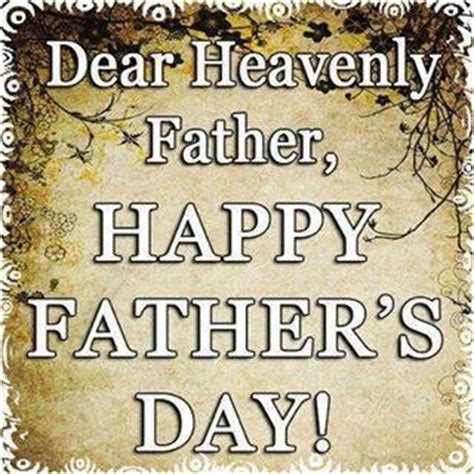 happy fathers day heavenly heavenly happy fathers day and happy on