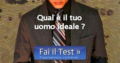test uomo ideale test qual 232 il tuo uomo ideale