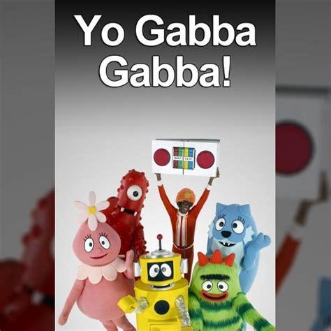 Gabba Gabba Gabba by Yo Gabba Gabba Topic