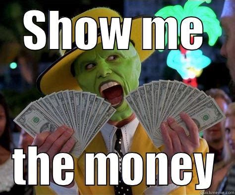 Show Me The Money Meme - paypal the canada revenue agency re online sellers heads