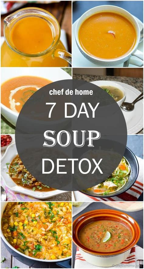 7 Day Junk Food Detox by 7 Day Soup Detox Detox Diet Soups Chefdehome