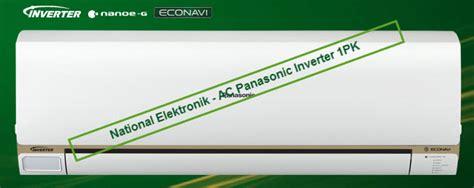 Ac Panasonic 1pk Tipe Cs Kc9pkj semua yang harus anda tahu tentang ac low watt dan ac inverter