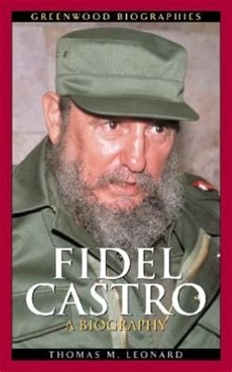 biography fidel castro fidel castro a biography greenwood biographies by