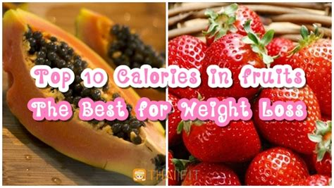 fruit 50 calories top 10 calories in fruits the best for weight loss