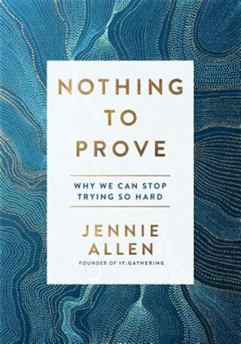nothing to prove why we can stop trying so book by
