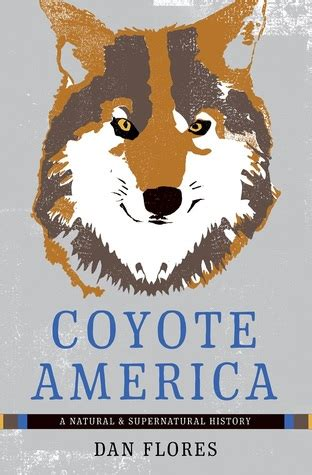 coyote america a and supernatural history by dan