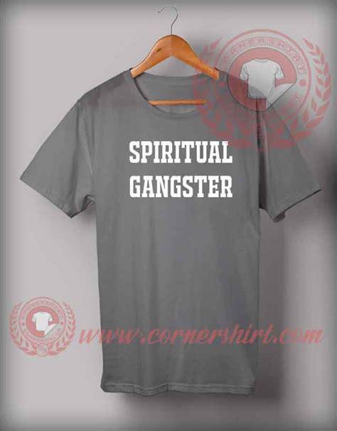Tshirt Sipiritual Gangstar spiritual gangster t shirt custom design shirts by