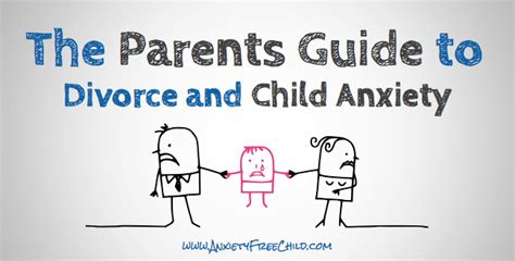 Divorce Guide the parents guide to divorce and child anxiety