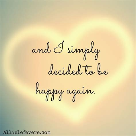 5 Things To Be Happy About by Best 25 Finally Happy Quotes Ideas On