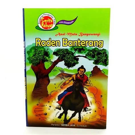 format buku skrap cerita rakyat buku cerita rakyat raden banterang pusaka dunia