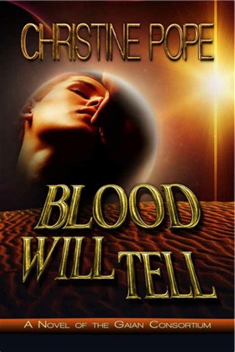 blood will tell books blood will tell the gaian consortium 2 by christine