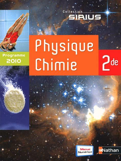 physique chimie 2de sirius 2091729027 physique chimie 2de livre de l 233 l 232 ve 9782091725109 201 ditions nathan