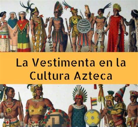 imagenes de vestimentas aztecas vestimentas y ropas en la cultura azteca resumen y