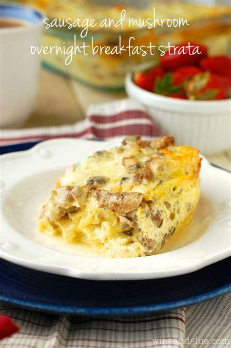 egg strata casserole sausage and mushroom overnight breakfast strata recipe