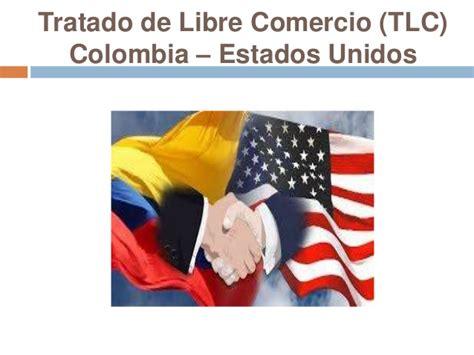 tlc colombia estados unidos y su incidencia en el sector act 9 presentaci 243 n trabajo final an 225 lisis econ 243 mico janer