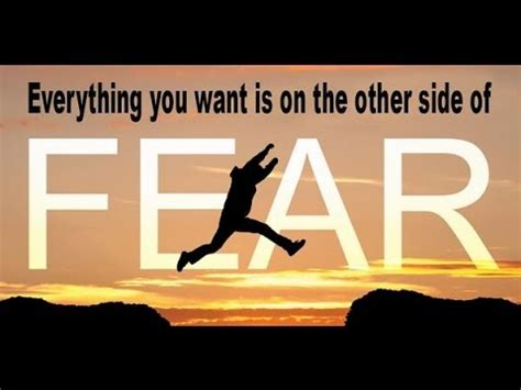 The Other Side Of Fear everything you want is on the other side of fear owen