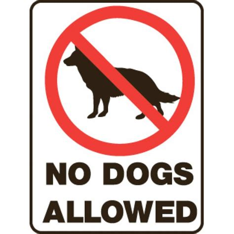 no dogs allowed sign no dogs allowed sign prohibition signs safety signage safety