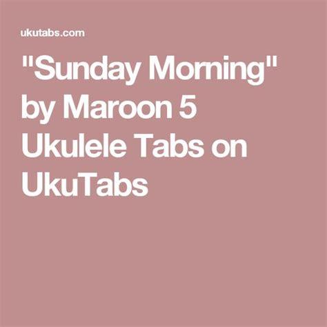 ukulele tutorial sunday morning quot sunday morning quot by maroon 5 ukulele tabs on ukutabs
