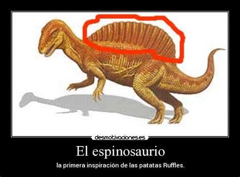 bicocho22 comentar 0 imagenes carteles y desmotivaciones de bicocho22 el espinosaurio desmotivaciones