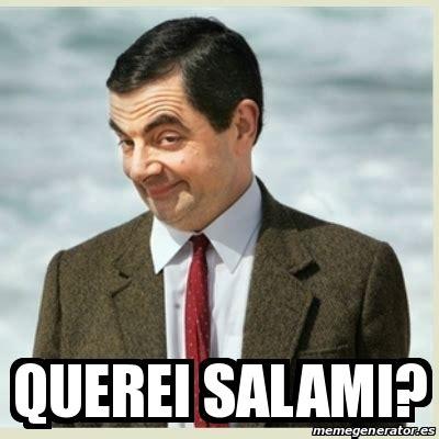 Salami Meme - meme mr bean querei salami 25102669