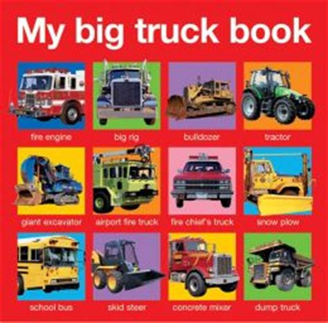 truckers the first book 0552573337 my big truck book by roger priddy 9780312513689 hardcover barnes noble