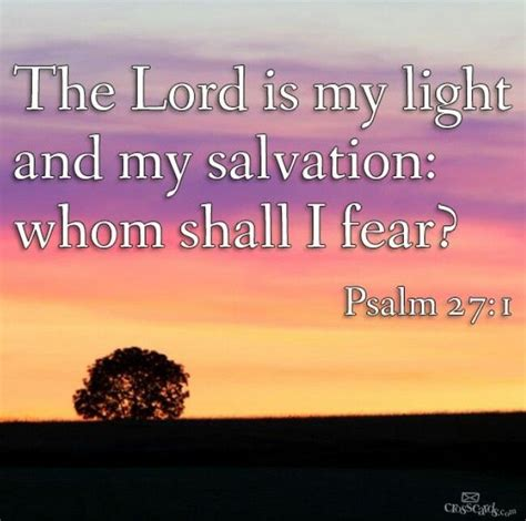 the lord is my light and my salvation psalm 27 the lord is my light and my salvation whom shall