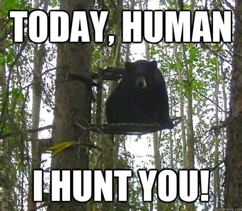 Humans Meme - 30 most funniest hunting meme pictures and images