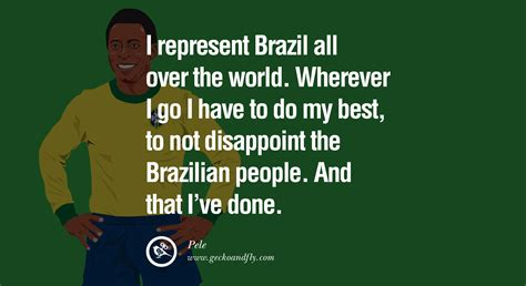 world cup brazil people 12 inspiring quotes from pele the greatest football legend