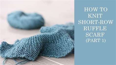 how to turn in knitting row how to knit row ruffle scarf part 1