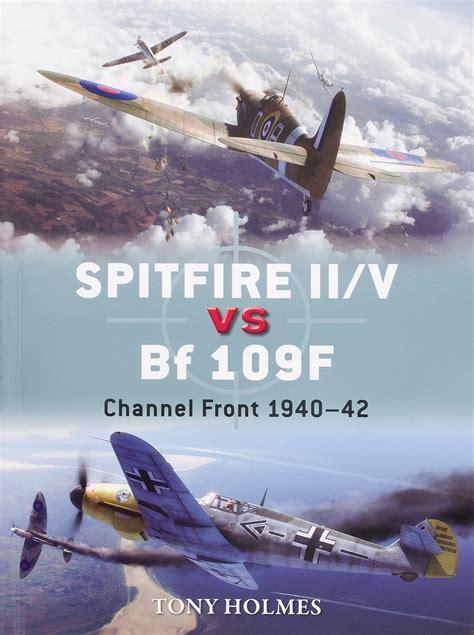 spitfire ii v vs bf 1472805763 spitfire ii v vs bf 109f channel front 1940 42 finescale modeler magazine
