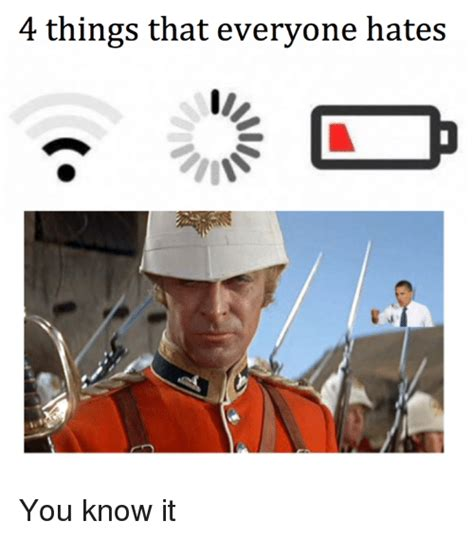 You Know It Meme - 4 things that everyone hates you know it zesty zulu meme