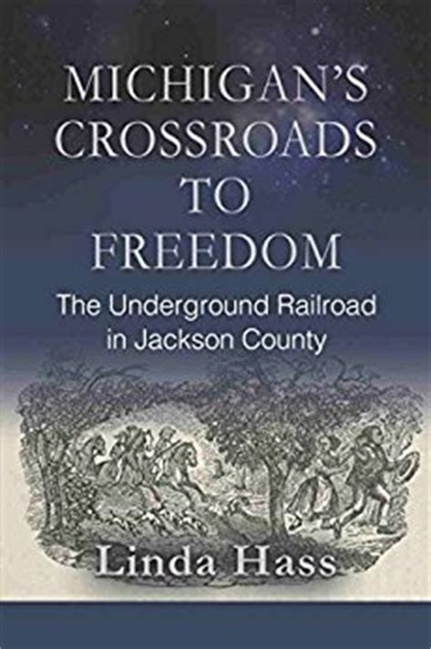 Kindle Store Kindle Books The Underground Railroad A Novel Random House Large Print Michigan S Crossroads To Freedom The Underground Railroad In Jackson County Ebook