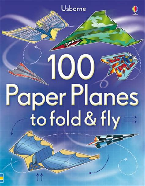 Paper Planes To Fold And Fly - 100 paper planes to fold and fly at usborne children s books