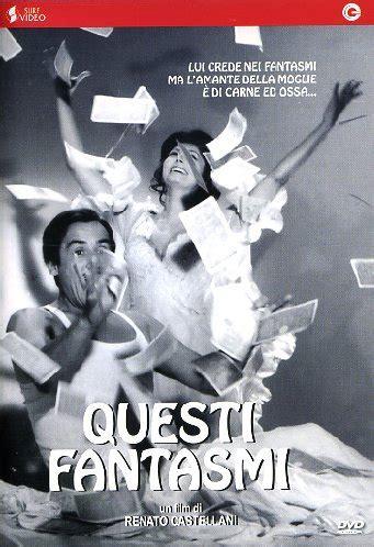 questi fantasmi testo questi fantasmi 1967 renato castellani luis enriquez