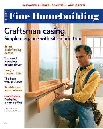 issue 153 fine homebuilding issue 196 fine homebuilding