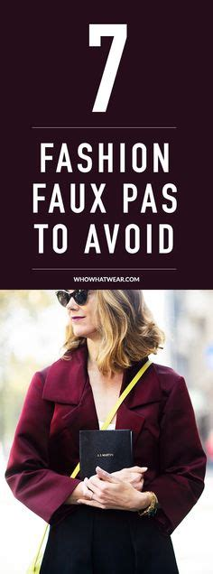 7 Fashion Faux Pas To Avoid by 7 Fashion Faux Pas To Avoid For Better Style