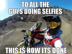 Funny Motocross Memes - motocross meme selfie funny motocross memes pinterest